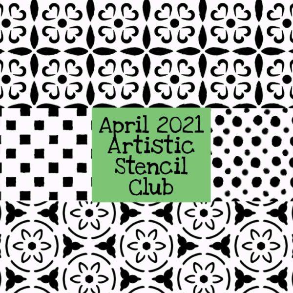 April 2021 Artistic Stencil Club