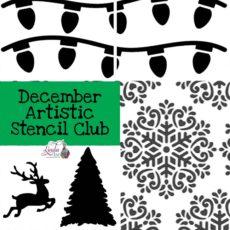 December Artistic Stencil Club