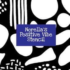 Norella's Positive Vibe Stencil