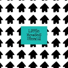 Little Houses Stencil