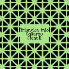 Triangles Into Squares Stencil