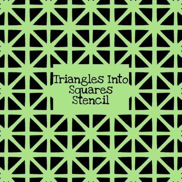 Triangles Into Squares Stencil