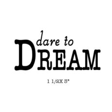 CST314C Dare To Dream Rubber Stamp