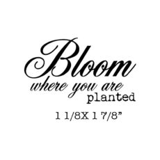 CFF518C Bloom Where Planted Rubber Stamp