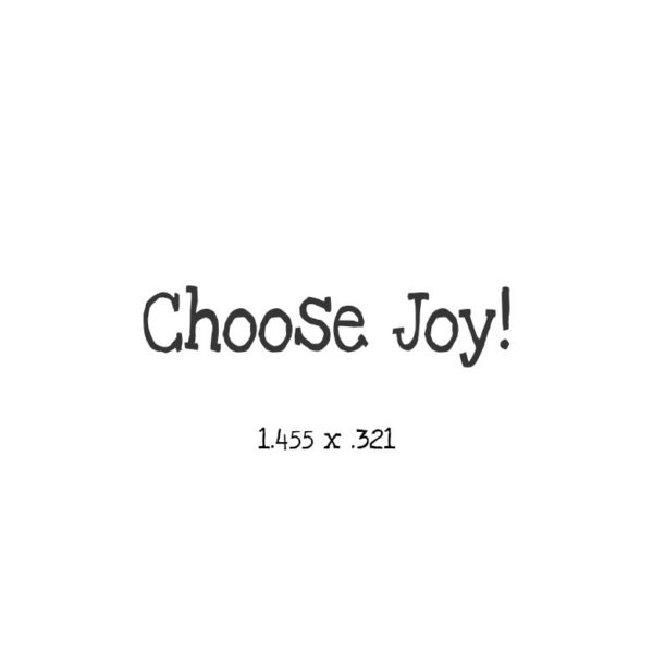 WC104A Choose Joy Rubber Stamp