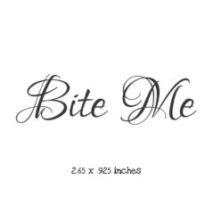WH112C Bite Me Rubber Stamp