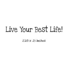 WL103A Live Your Best Life Rubber Stamp