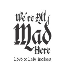 AW102C Mad Here Rubber Stamp