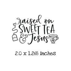 TG111C Sweet Tea & Jesus Rubber Stamp