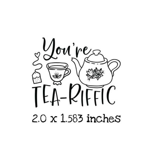 TG117C You're Tea-Riffic Rubber Stamp